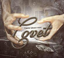Commandment 10 - Thou Shalt Not Covet by seraphimchris
