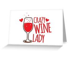 Crazy Wine Lady Greeting Card