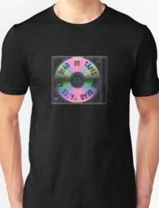 Tapes are dead! T-Shirt