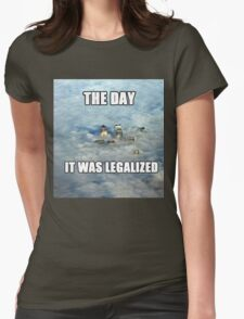 The Day it was Legalized Womens Fitted T-Shirt