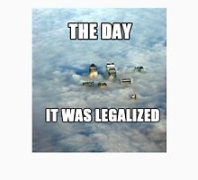 The Day it was Legalized T-Shirt
