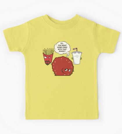 YOU WANT SOME FRIES WITH THAT SHAKE.  Kids Tee