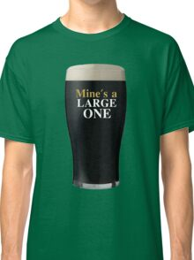 Mine's a Large One Classic T-Shirt