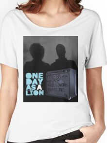 One Day As A Lion Women's Relaxed Fit T-Shirt