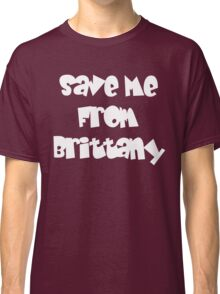 Save Me From Brittany White Classic T-Shirt