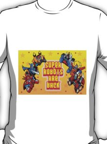 The Super Robots Are Back T-Shirt