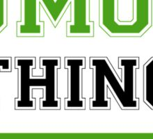 It's a TUMOLO thing, you wouldn't understand !! Sticker