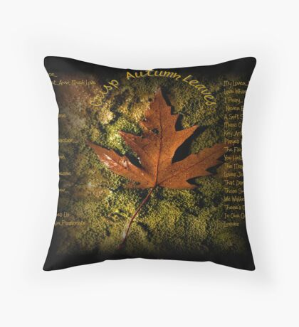 Our Crisp Autumn Leaves... Throw Pillow