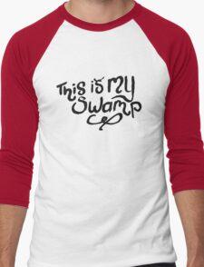 This is my swamp. Men's Baseball ¾ T-Shirt