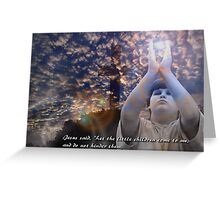 Matthew 19 : 14 Greeting Card