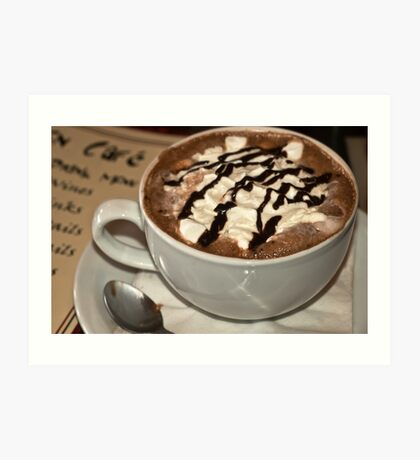 The best hot chocolate in town!!! Art Print