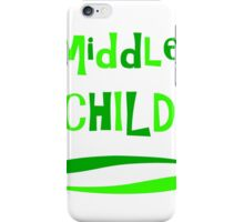 Middle Child iPhone Case/Skin