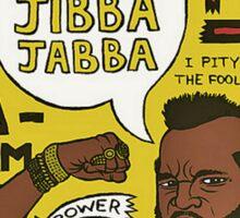 jibba jabba Sticker