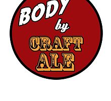 Body by Craft Ale by PaulRoberts