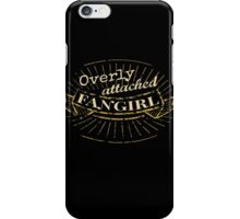 overly attached fangirl iPhone Case/Skin