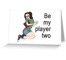 Be My Player Two Greeting Card