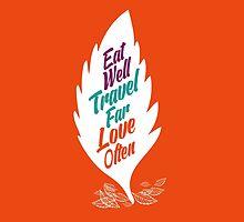 eat well travel far love often by stohitro