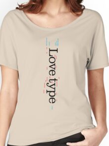 Love Type (b) Women's Relaxed Fit T-Shirt