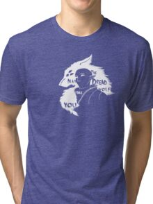 May the Dread Wolf Take You Tri-blend T-Shirt