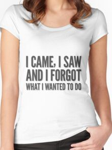 I came, I saw and I forgot what I wanted to do. Women's Fitted Scoop T-Shirt