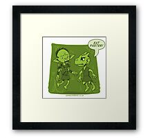 Dungeon Grind - Don't Be Jelly Framed Print