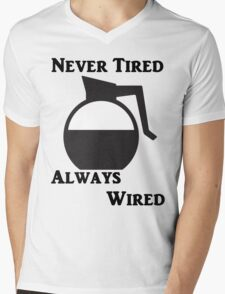 Never Tired Always Wired Mens V-Neck T-Shirt