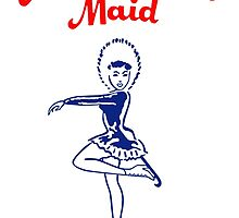 Matanuska Maid ~ T-shirts, cups, mugs, leggings, totes, etc by Ed Rosek