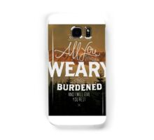 Matthew 11:28 Samsung Galaxy Case/Skin