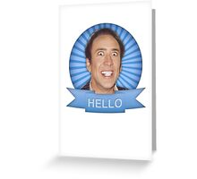 Nicolas Cage - HELLO w/Banner Greeting Card