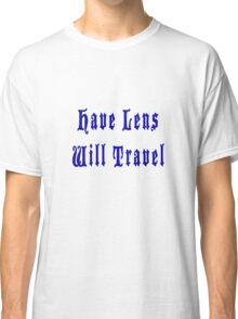 Have Lens Will Travel Blu Classic T-Shirt