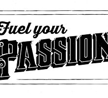 Fuel your PASSION by catorregosa