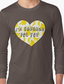 I'm Bananas For You Long Sleeve T-Shirt