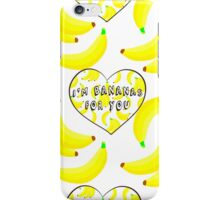 I'm Bananas For You iPhone Case/Skin