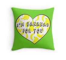I'm Bananas For You Throw Pillow