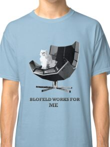 Blofeld works for ME Classic T-Shirt