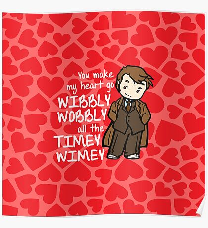 You Make My Heart Go Wibbly Wobbly Poster