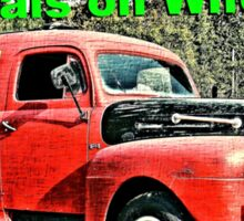 """Redneck Rendition of 'Meals on Wheels'""... prints and products Sticker"