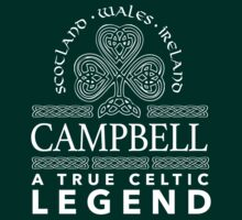 Must-Have 'Campbell, A True Celtic Legend' Last Name TShirt, Accessories and Gifts by Albany Retro