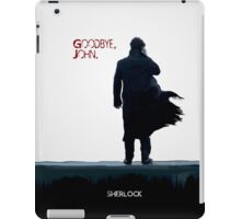 Sherlock: Goodbye John iPad Case/Skin