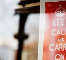 Keep calm and carry on by Rosina  Lamberti