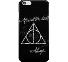 Always... iPhone Case/Skin