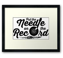 Pump Up The Volume - Put the Needle on the Record Framed Print