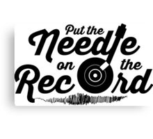 Pump Up The Volume - Put the Needle on the Record Canvas Print