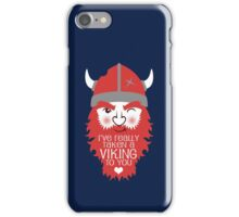 Viking to you iPhone Case/Skin