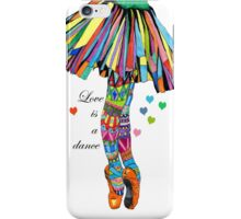 LOVE IS A DANCE iPhone Case/Skin