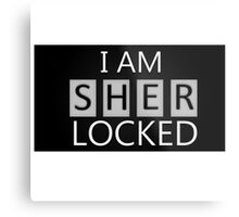 'I Am Sherlocked' Metal Print
