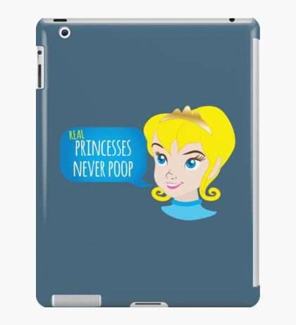 Real princesses never poop iPad Case/Skin