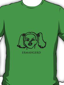 Ermahgerd! Funny ermahgerd girl! Oh My God! Er Mah Gerd! T-Shirt