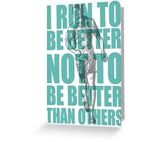run to be better Greeting Card