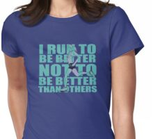 run to be better Womens Fitted T-Shirt